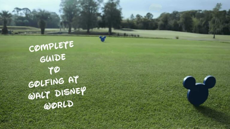 Complete Guide To Golfing At Disney World