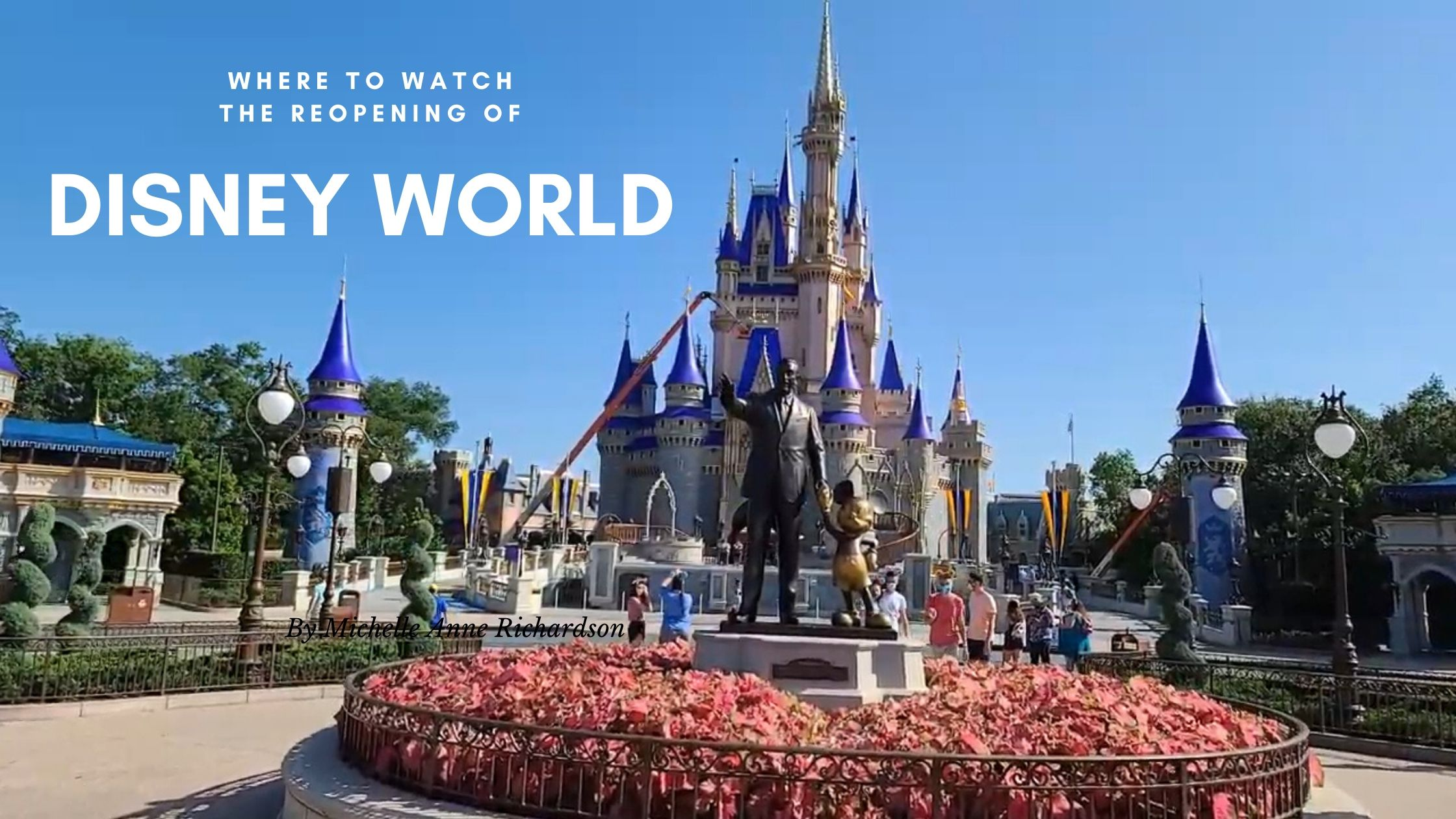 Where To Watch The Disney World Reopening News 1