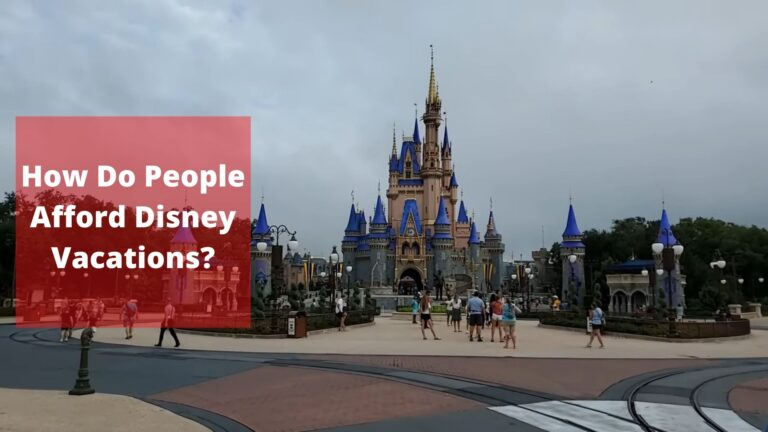 How Do People Afford Disney Vacations?