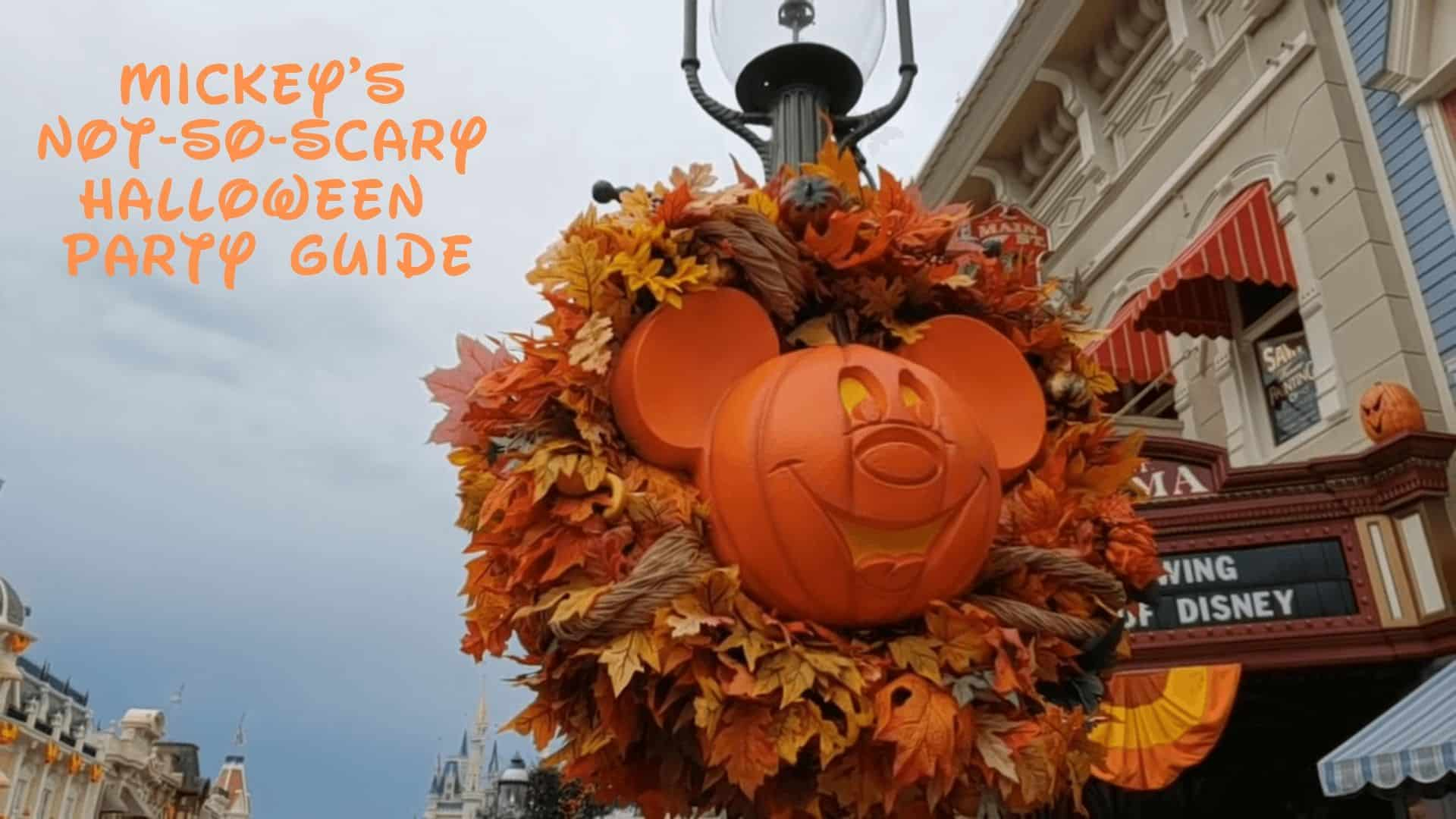 Mickey's Not So Scary Halloween Party Guide Magic Kingdom 1
